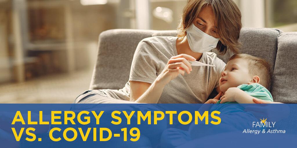 Allergy Symptoms vs COVID-19 Symptoms | Family Allergy & Asthma